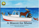 A Mascot For Maine Childrens Book recommended by the Govenor.
